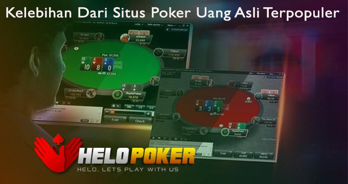 Kelebihan Dari Situs Poker Uang Asli Terpopuler