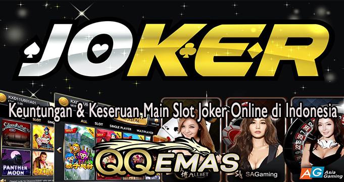 Keuntungan & Keseruan Main Slot Joker Online di Indonesia