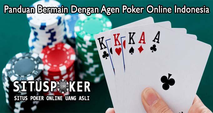 Panduan Bermain Dengan Agen Poker Online Indonesia