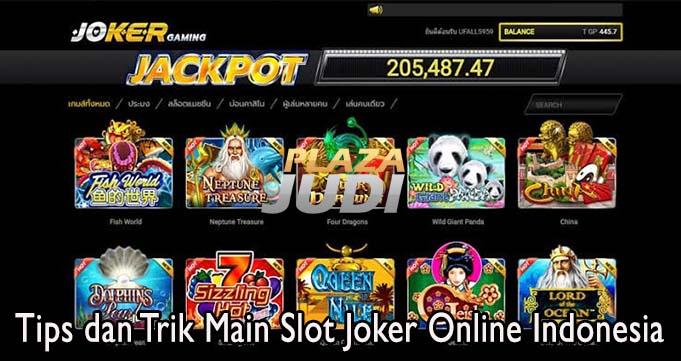 Tips dan Trik Main Slot Joker Online Indonesia